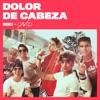 Dolor de cabeza (feat. CNCO) - Single album lyrics, reviews, download