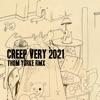 Creep (Very 2021 Rmx) [feat. Radiohead] - Single album lyrics, reviews, download