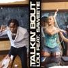 Talkin' Bout (feat. Saweetie) - Single album lyrics, reviews, download