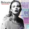 Delicate (Sawyr and Ryan Tedder Mix) - Single album lyrics, reviews, download