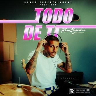 Todo De Ti by Rauw Alejandro song lyrics, reviews, ratings, credits