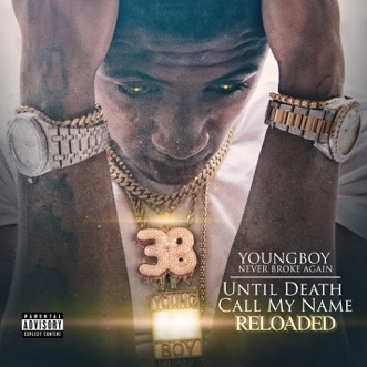 Until Death Call My Name Reloaded by YoungBoy Never Broke Again album reviews, ratings, credits