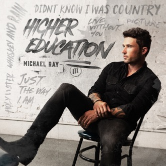 Higher Education by Michael Ray album reviews, ratings, credits