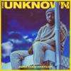 The Unknown album lyrics, reviews, download