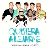 Quisiera Alejarme (Remix) [feat. Ozuna & CNCO] - Single album lyrics, reviews, download