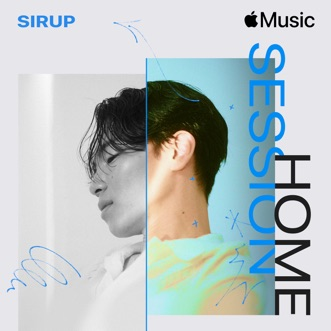 Apple Music Home Session: SIRUP by SIRUP album reviews, ratings, credits