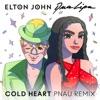 Cold Heart (PNAU Remix) by Elton John & Dua Lipa song lyrics, listen, download