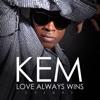 Love Always Wins (Deluxe) by Kem album lyrics