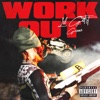 Work Out (feat. Gunna) - Single album lyrics, reviews, download