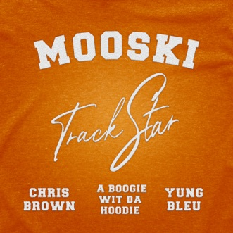 Track Star (feat. Yung Bleu) - Single by Mooski, Chris Brown & A Boogie wit da Hoodie album reviews, ratings, credits