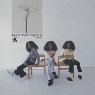 I've Got Some Living To Do by Jelani Aryeh album reviews, ratings, credits