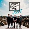 Why Don't We Just - EP album lyrics, reviews, download