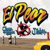 El Peor - Single album lyrics, reviews, download