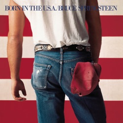 Born In the U.S.A. by Bruce Springsteen album reviews, download