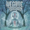 To Plant a Seed by We Came As Romans album lyrics