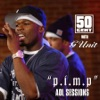 P.I.M.P. (Sessions@AOL) - Single album lyrics, reviews, download