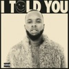 I Told You (Deluxe Edition) album lyrics, reviews, download