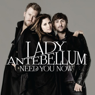 Need You Now by Lady A song lyrics, reviews, ratings, credits
