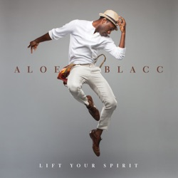 Lift Your Spirit by Aloe Blacc album reviews, download