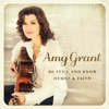 Be Still and Know... Hymns & Faith by Amy Grant album lyrics