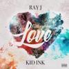 Feeling Like Love (feat. Kid Ink) - Single album lyrics, reviews, download