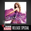 Speak Now (Big Machine Radio Release Special) album lyrics, reviews, download