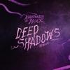 Deep Shadows Remixes - EP album lyrics, reviews, download