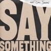 Say Something (feat. Chris Stapleton) [Live Version] - Single album lyrics, reviews, download