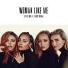 Woman Like Me (feat. Nicki Minaj) - Single album lyrics, reviews, download