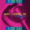 What Lovers Do (feat. SZA) [A-Trak Remix] - Single album lyrics, reviews, download