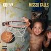 Missed Calls by Kid Ink album lyrics