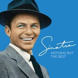 Nothing But the Best (Remastered) by Frank Sinatra album reviews, download