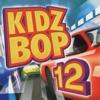 Kidz Bop 12 album lyrics, reviews, download