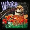 Watch (feat. Lil Uzi Vert & Kanye West) - Single album lyrics, reviews, download