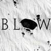 B.L.O.W. - Single album lyrics, reviews, download