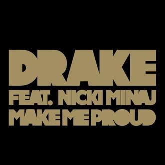 Make Me Proud (feat. Nicki Minaj) - Single by Drake album reviews, ratings, credits