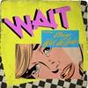 Wait (feat. A Boogie wit da Hoodie) - Single album lyrics, reviews, download