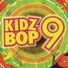Kidz Bop 9 album lyrics, reviews, download