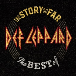 The Story So Far: The Best of Def Leppard by Def Leppard album reviews, download
