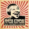 Mavis Staples I'll Take You There: An All-Star Concert Celebration (Deluxe / Live) by Various Artists album lyrics