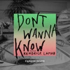 Don't Wanna Know (feat. Kendrick Lamar) [Fareoh Remix] - Single album lyrics, reviews, download