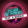 I Can Be Yours (feat. A Boogie) - Single album lyrics, reviews, download