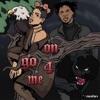 On Go 4 Me (feat. UnoTheActivist) - Single album lyrics, reviews, download