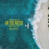 On the Water (Remix) [feat. Lil Yachty] - Single album lyrics, reviews, download