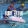 Detroit Summer (feat. Young Roc, Front Paije, Dusty Mcfly, Icewear Vezzo & Sino) - Single album lyrics, reviews, download