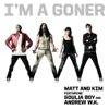 I'm a Goner (feat. Soulja Boy & Andrew W.K.) - Single album lyrics, reviews, download