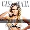 Casi Nada - Single album lyrics, reviews, download