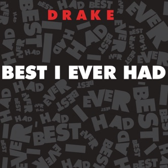 Best I Ever Had - Single by Drake album reviews, ratings, credits