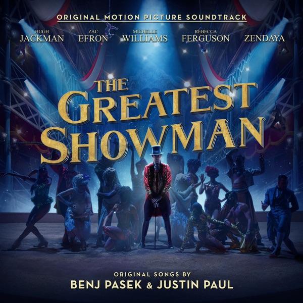 The Greatest Showman (Original Motion Picture Soundtrack) by Benj Pasek & Justin Paul, Hugh Jackman album reviews, ratings, credits
