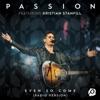 Even So Come (feat. Kristian Stanfill) [Radio Version/Live] - Single album lyrics, reviews, download